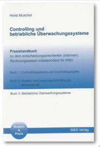 Dr. Horst Muschol: Controlling und betriebliche Überwachungssysteme